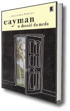 CAYMAN - O DOSSIÊ DO MEDO
